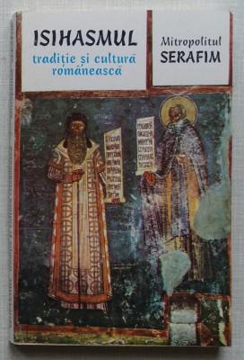 Mitropolitul Serafim - Isihasmul, Traditie Si Cultura Romaneasca foto