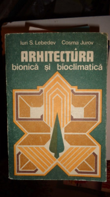 ARHITECTURA BIONICA SI BIOCLIMATICA 371PAGINI= LEBEDEV / JUROV foto