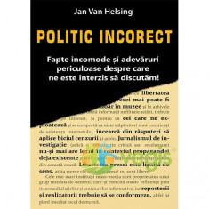 Politic incorect - Jan Van Helsing - Carte ezoterism