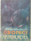 Cronici Metagalactice. Proza Stiintifico-fantastica - Culegere Alcatuita De Alexandru Mironov Si Stefan ,416120