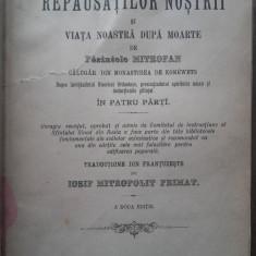 VIATA REPAUSATILOR NOSTRI SI VIATA NOASTRA DUPA MOARTE -PARINTELE MITROFAN, 1899 - Vietile sfintilor