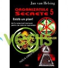 Organizatii secrete 5. Exista un plan! - Jan Van Helsing - Carte ezoterism