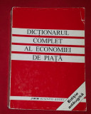 Dictionarul complet al economiei de piata  : ghid practic/ Silvia Birsan et. al.