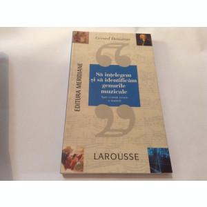 GERARD DENIZEAU - Sa intelegem si sa identificam genurile muzicale - (Larousse)