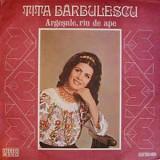 Tita Bărbulescu – Argeșule, Rîu De Ape  Romania 1977, VINIL, Electrola