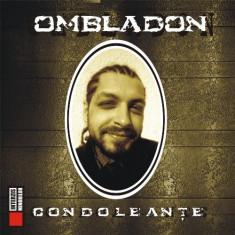 Ombladon – Condoleanțe (1 CD), roton