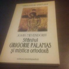 JOHN MEYENDORFF, SFANTUL GRIGORIE PALAMAS SI MISTICA ORTODOXA, 1995