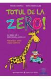 Totul de la zero! Matematica si explorarea mediului clasa pregatitoare - Roxana Gavrila