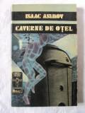 """""""CAVERNE DE OTEL"""", Isaac Asimov, 1992. Carte noua, Isaac Asimov"""