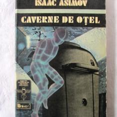 """""""CAVERNE DE OTEL"""", Isaac Asimov, 1992. Carte noua"""