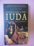 Numele meu a fost Iuda, discipol sau diavol-C.K.Stead-editura Nemida