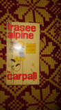 Trasee alpine in Carpati  124trasee/274pag/an 1976- Walter Kargel