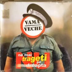 Vama Veche – Nu Ne Mai Trageți Pe Dreapta (1 CD)