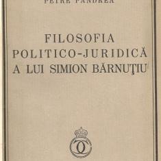 PETRE PANDREA - FILOSOFIA POLITICO-JURIDICA A LUI SIMION BARNUTIU - 1935 - Carte veche