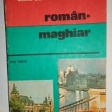 GHID DE CONVERSATIE ROMAN - MAGHIAR / CU TRANSCRIERE FONETICA 267PAGINI