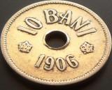 Moneda istorica 10 BANI - ROMANIA, anul 1906 J   *cod 4070