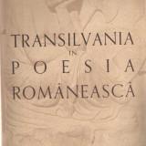 Transilvania in poesia romaneasca Emil Giurgiuca Bucuresti 1943, Alta editura