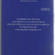 """Coordonatele penale ale dreptului comunitar si politici... """"Vasile Goldis"""" 2006, Alta editura"""