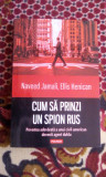 Cum sa prinzi un spion rus - Ellis Henican
