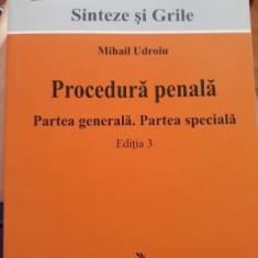 Procedura penala. Partea generală. Partea specială. Mihai Udroiu