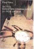 """Tactica cercetarii criminalistice la fata locului P. Palcu """"Vasile Goldis"""" 2006, Alta editura"""