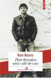 Zbor deasupra unui cuib de cuci - Ken Kesey, Ken Kesey