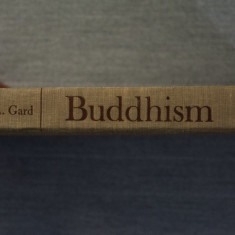 Richard A. Gard (ed.) - Buddhism (seria Great Religions of Modern Man)