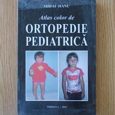 ATLAS COLOR DE ORTOPEDIE PEDIATRICA- MIHAI JIANU - Carte Ortopedie