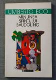 Umberto Eco - Minunea Sfântului Baudolino