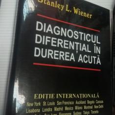 DIAGNOSTICUL DIFERENTIAL IN DUREAREA ACUTA - STANLEY L. WIENER