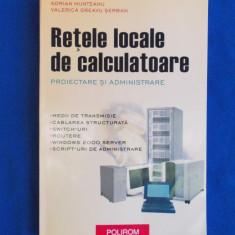 ADRIAN MUNTEANU - RETELE LOCALE DE CALCULATOARE ,PROIECTARE SI ADMINISTRARE,2003