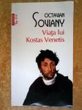 Octavian Soviany - Viata lui Kostas Venetis