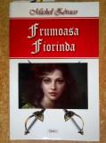 Michel Zevaco - Frumoasa Fiorinda