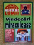 Vindecari miraculoase {Col. Misterele lumii}