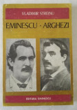 Vladimir Streinu - Eminescu - Arghezi