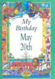 My Birthday May 20th