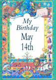 My Birthday May 14th