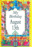 My Birthday August 13th