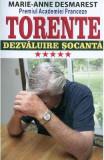 Torente vol.5: Dezvaluire Socanta - Marie-Anne Desmarest, Marie-Anne Desmarest
