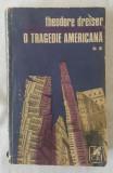 Theodore Dreiser - O tragedie americana - vol 2