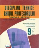 Discipline tehnice.Ghidul profesorului.Domeniul mecanic clasa a IX-a