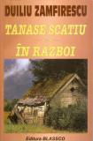 Tanase Scatiu/In razboi - Duiliu Zamfirescu