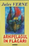 Arhipelagul in flacari - Jules Verne, Jules Verne