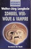 Zombies, Werwolfe Vampire