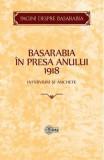 Basarabia in presa anului 1918: Interviuri si anchete