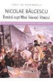 Romanii supt Mihai Voievod-Viteazul - Nicolae Balcescu, Nicolae Balcescu