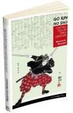 Cartea celor cinci cercuri - Go Rin no Sho - Miyamoto Musashi