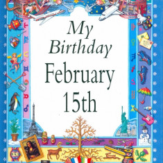 My Birthday February 15th