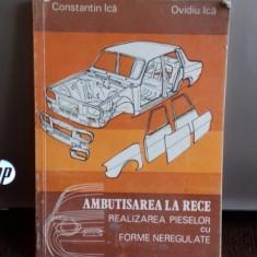 AMBUTISAREA LA RECE. REALIZAREA PIESELOR CU FORME NEREGULATE - CONSTANTIN ICA