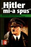 Hitler mi-a spus - Hermann Rauschning